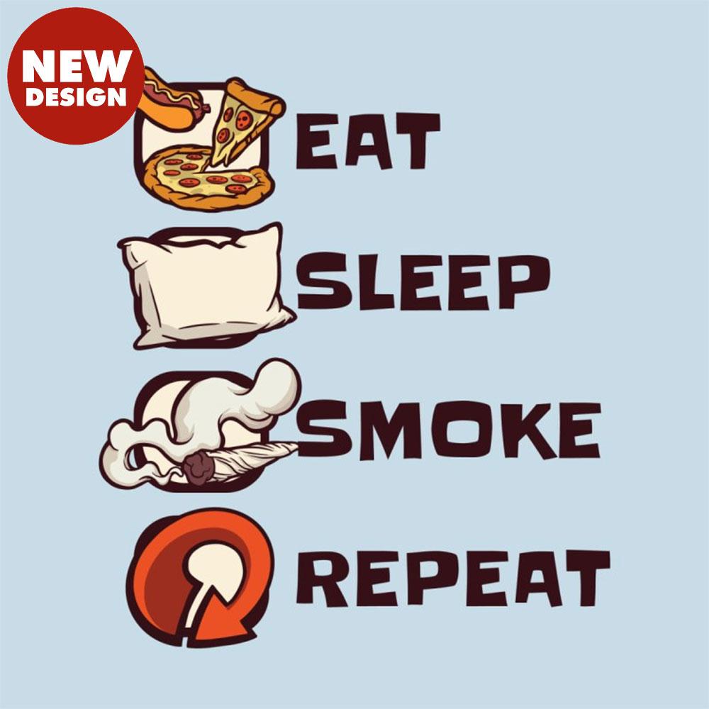 Eat Sleep Smoke Repeat